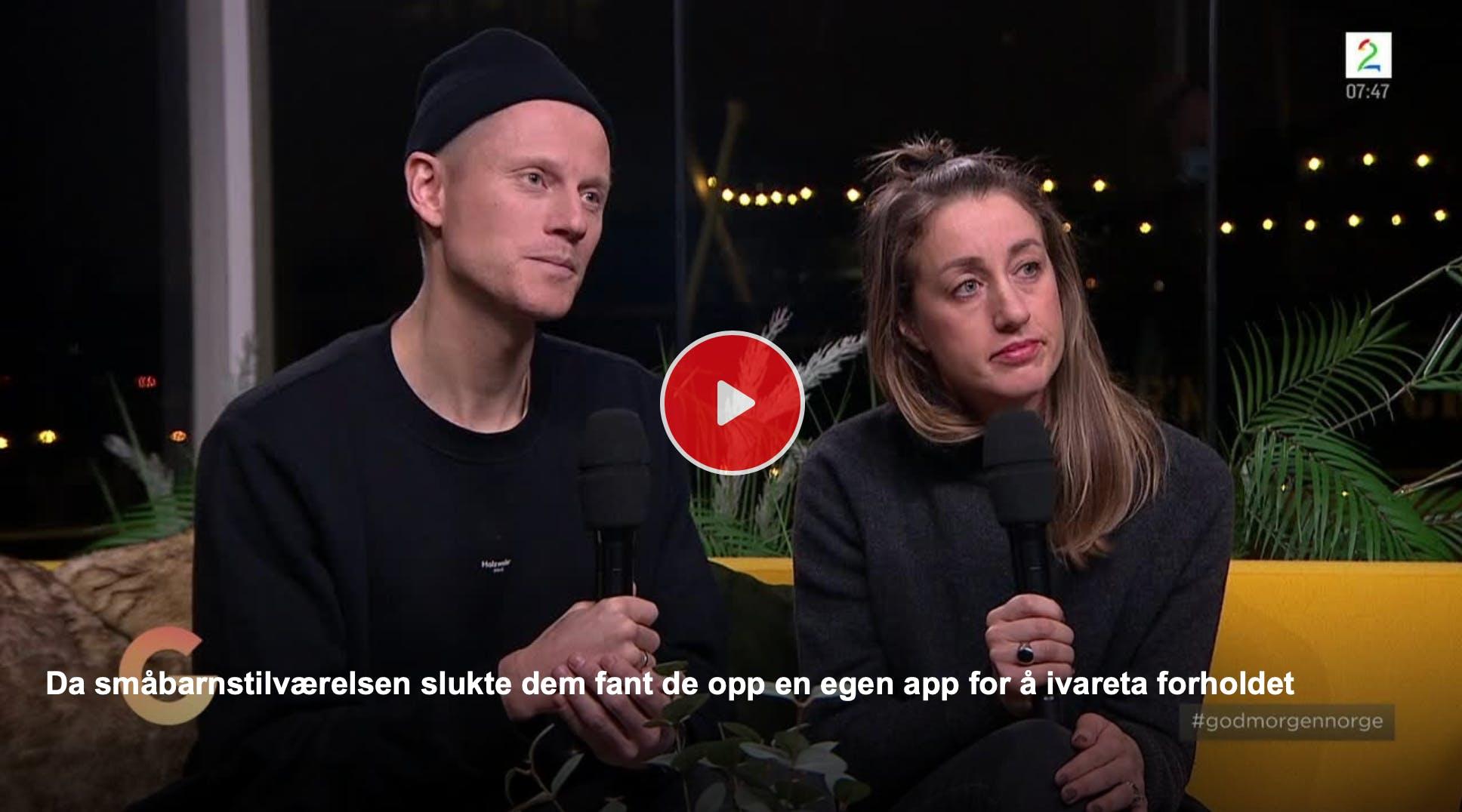 Grunderne bak VI-appen på God Morgen Norge: Appen som skal ivareta forholdet!